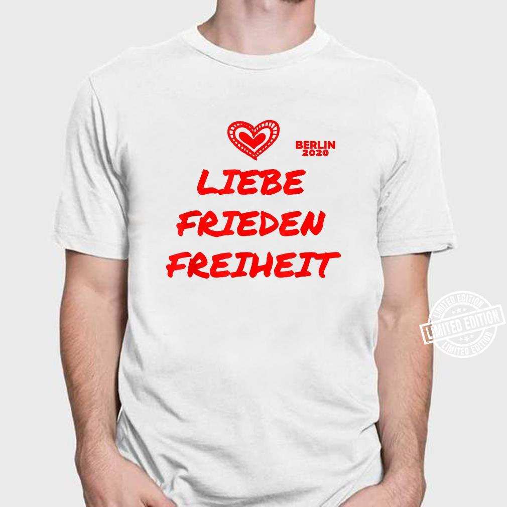 Berlin Demo Deutschland Demonstration Querdenken Liebe Peace Shirt
