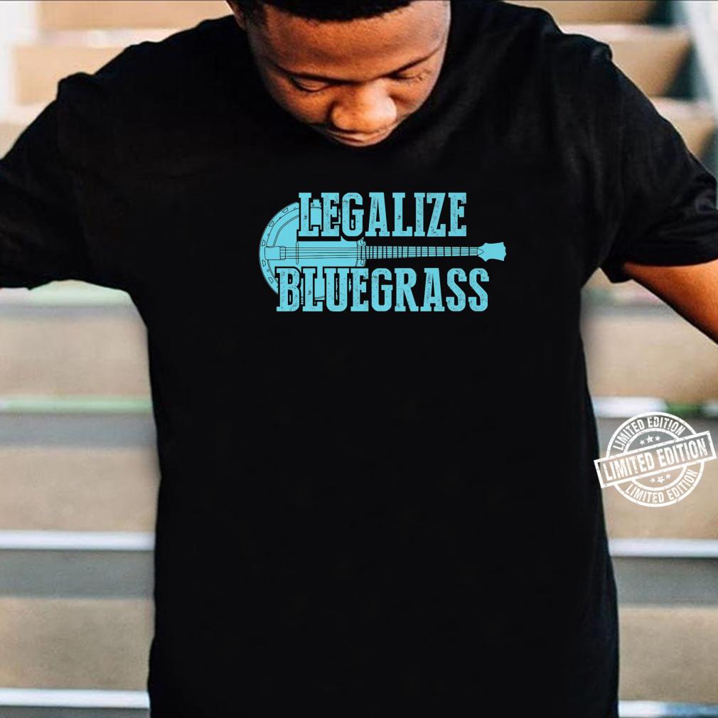 Cool Legalize Bluegrass Banjo Musician Shirt