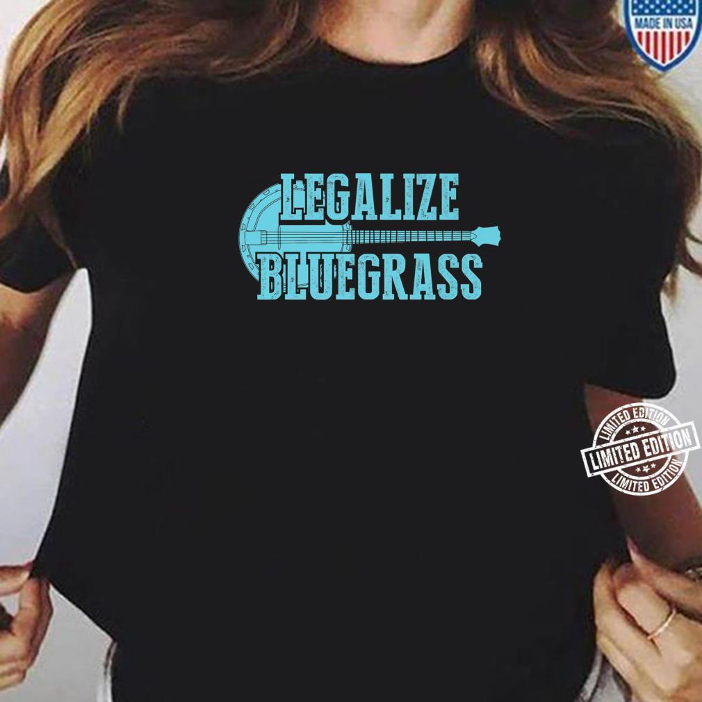 Cool Legalize Bluegrass Banjo Musician Shirt ladies tee