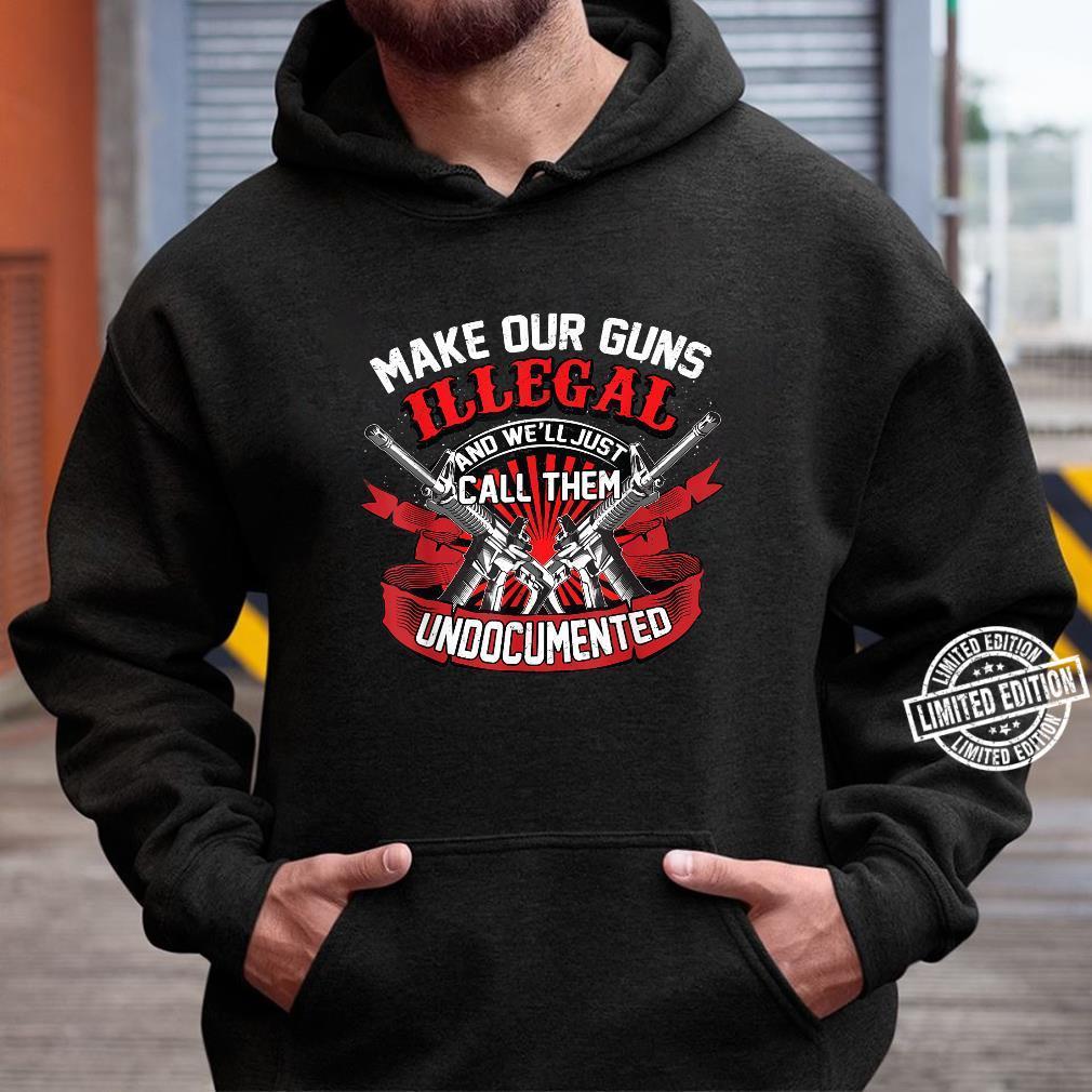 Cool Make Our Guns Illegal Anti Weapon Control Shirt hoodie
