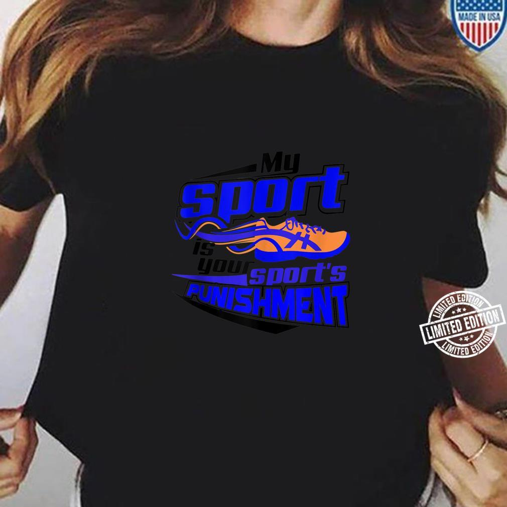 Cool My Sport Is Your Sport's Punishment Runner Shirt ladies tee