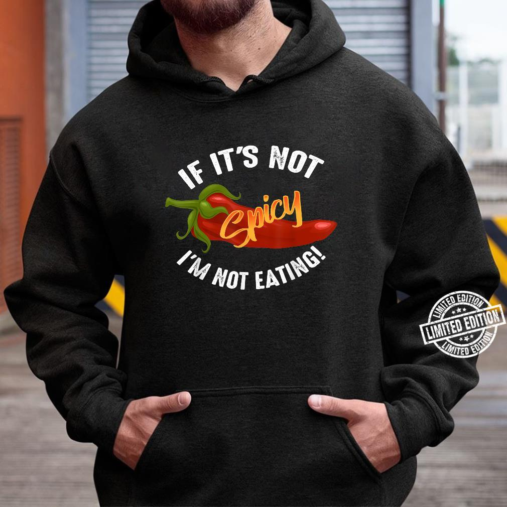 Cool Not Spicy I'm Not Eating Hot Chili Shirt hoodie