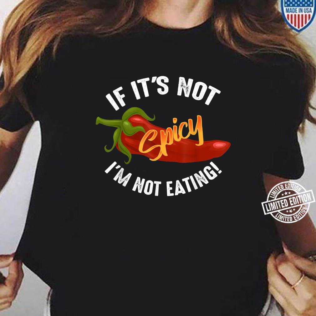 Cool Not Spicy I'm Not Eating Hot Chili Shirt ladies tee
