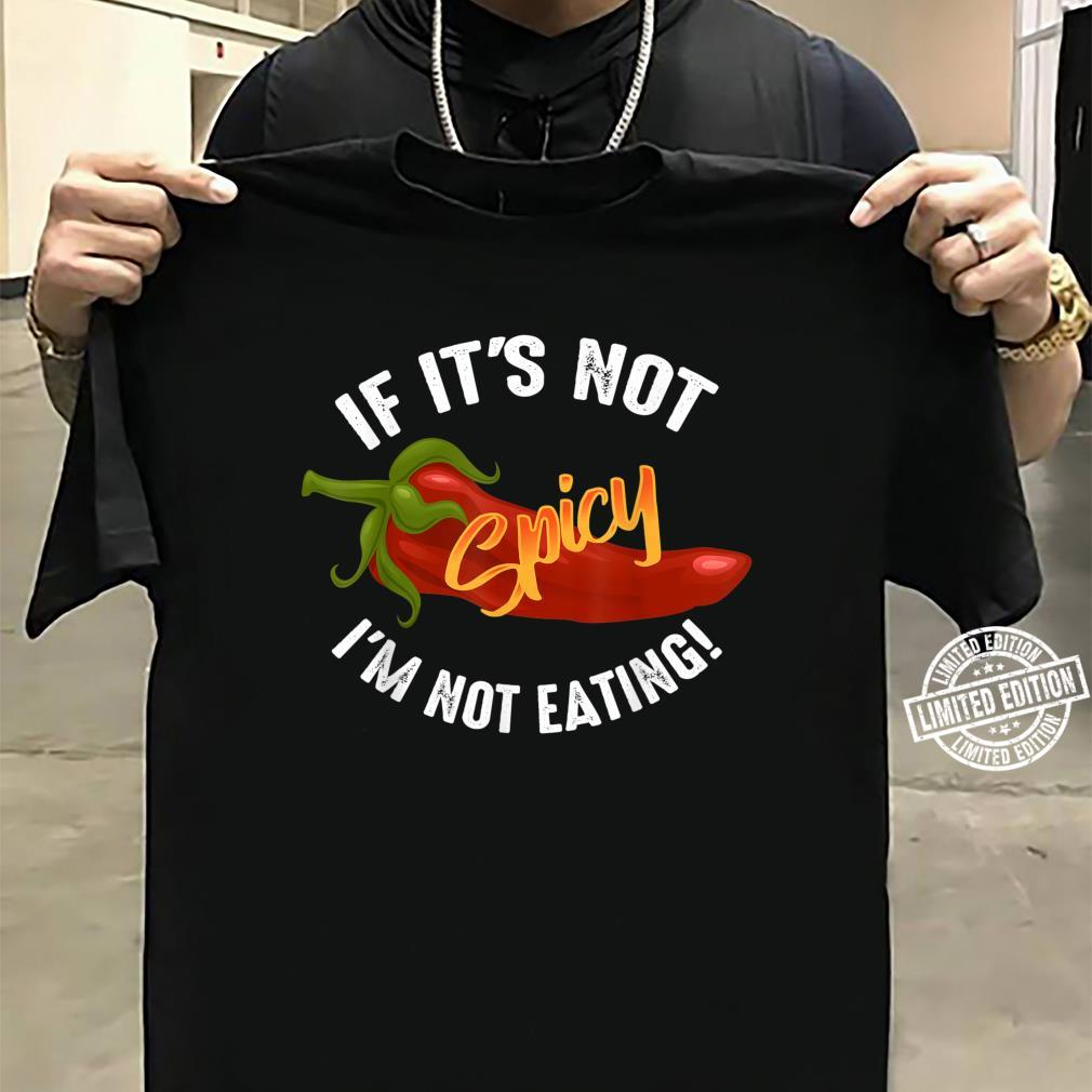 Cool Not Spicy I'm Not Eating Hot Chili Shirt sweater