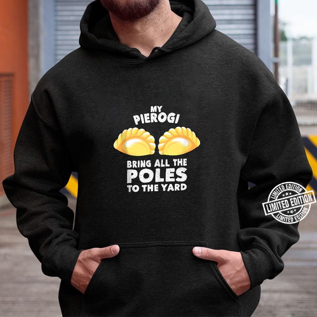 Cool Pierogi Bring Poles To Yard Dumpling Boobs Shirt hoodie