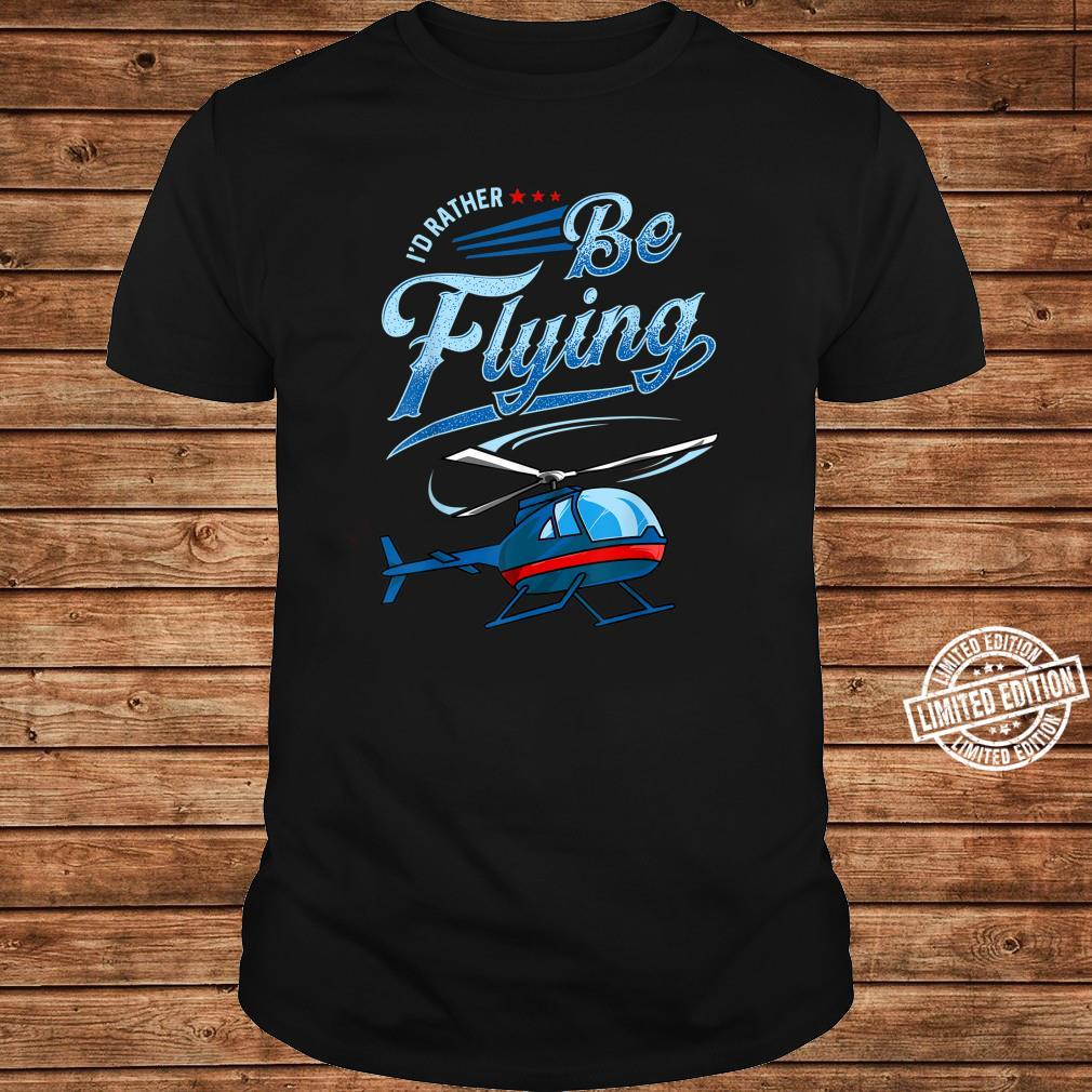 I'd Rather Be Flying Retro Helicopter Pilot Aviation Shirt long sleeved