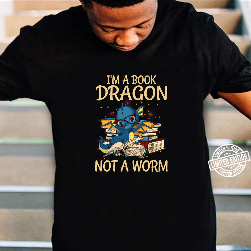 I'm A Book Dragon Not A Worm for Readings Shirt