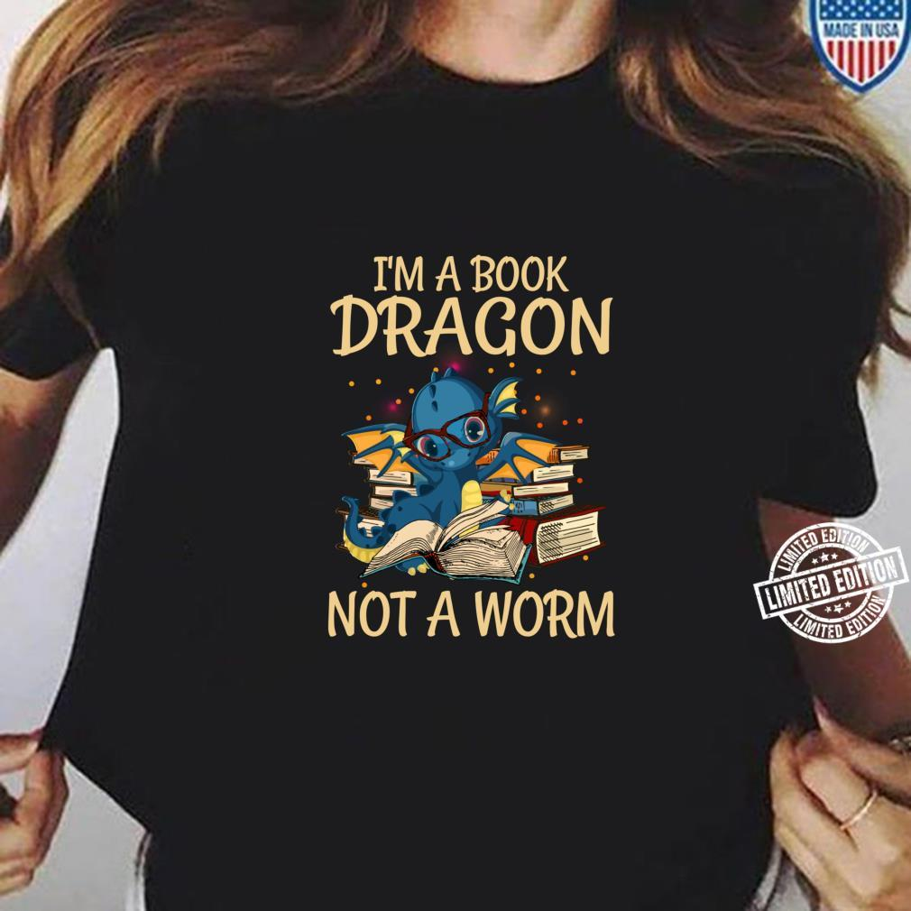 I'm A Book Dragon Not A Worm for Readings Shirt ladies tee