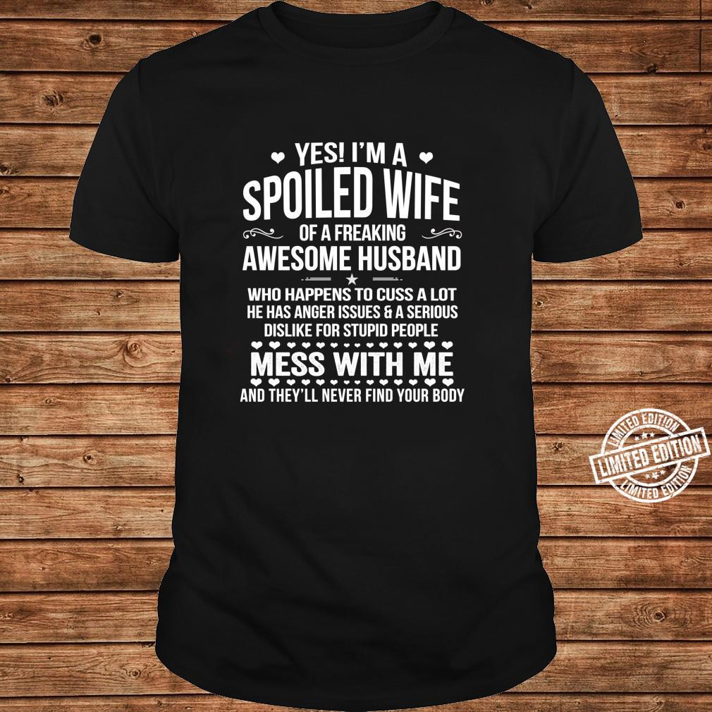I'm A Spoiled Wife Of An Awesome Freaking Husband Shirt long sleeved