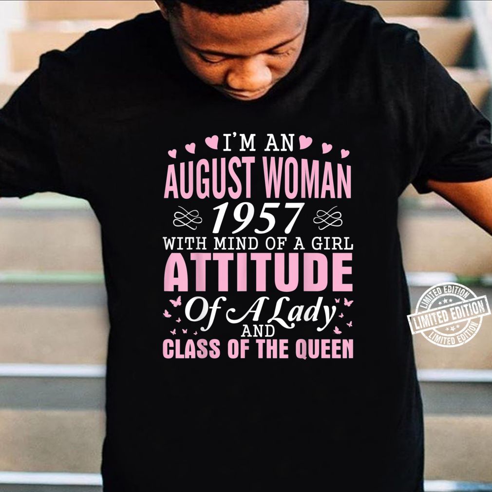 I'm An August 1957 Happy Birthday A Queen 63 Years Old Shirt