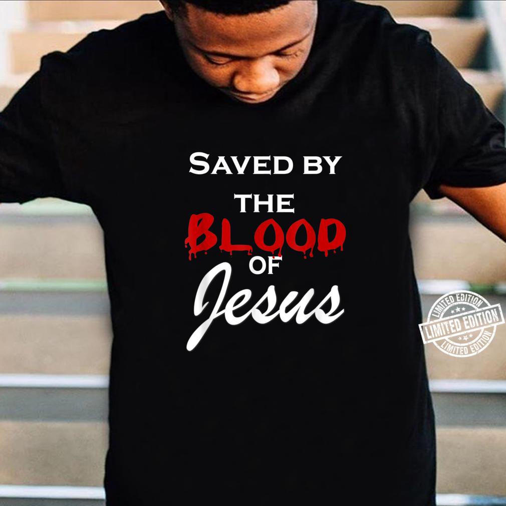Jesus Christ God Savior Christian Saved Me Bible Faith Shirt Shirt
