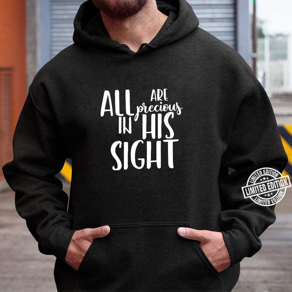 Jesus Loves Everyone Shirt All Are Precious In His Sight Shirt hoodie