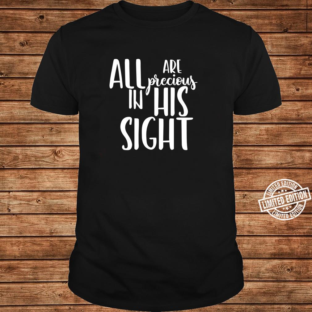 Jesus Loves Everyone Shirt All Are Precious In His Sight Shirt ladies tee