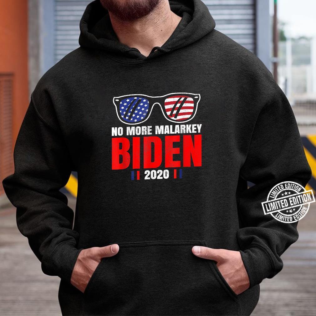 Joe Biden for President 2020 No More Malarkey Shirt hoodie