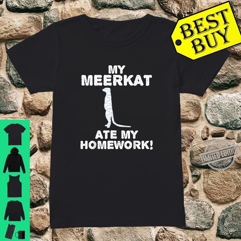 My Meerkat Ate My Homework Mierkat Animal Back To School Kid Shirt ladies tee