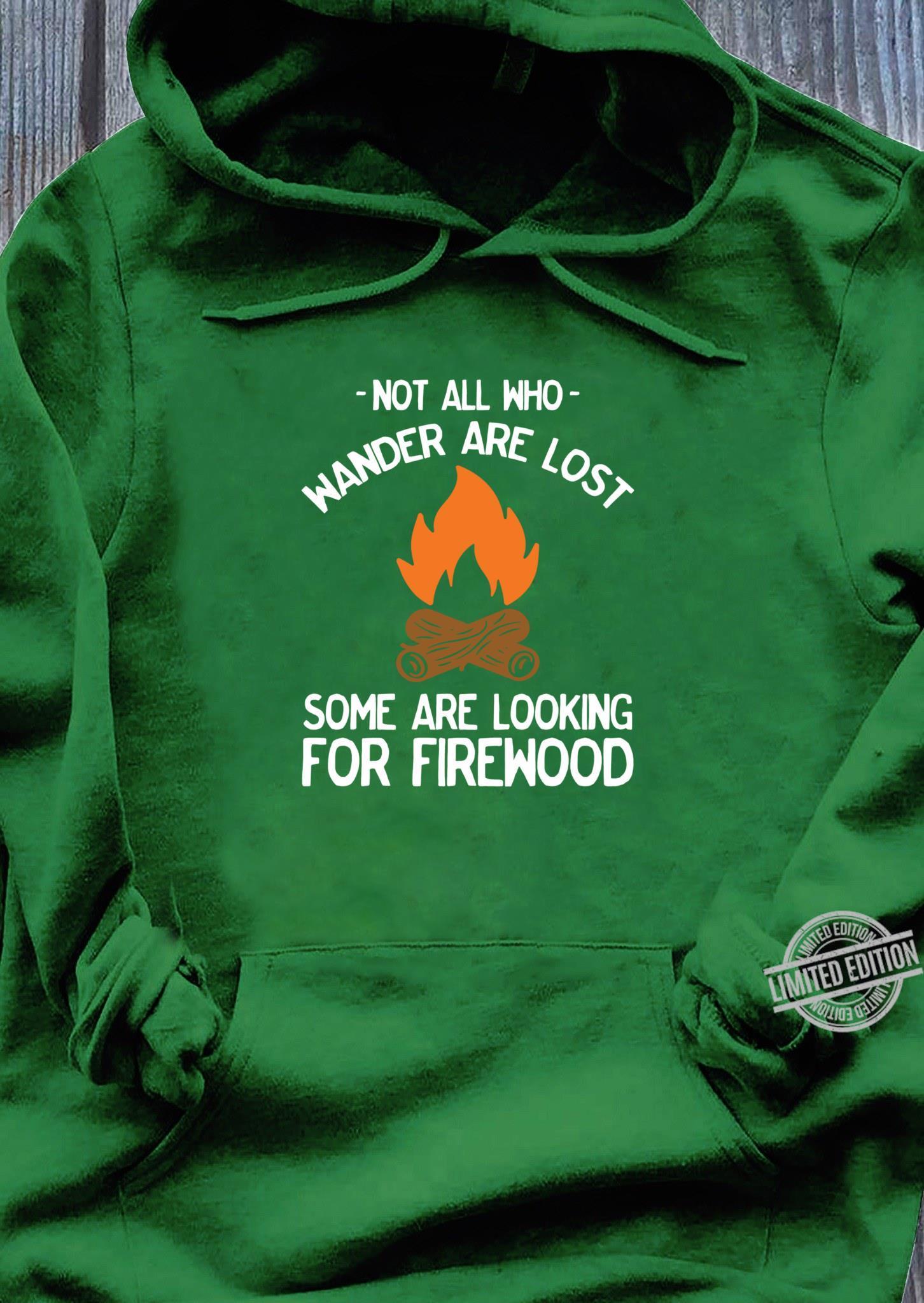 Nicht alle, die wandern, sind verloren Lagerfeuer lustig Shirt hoodie