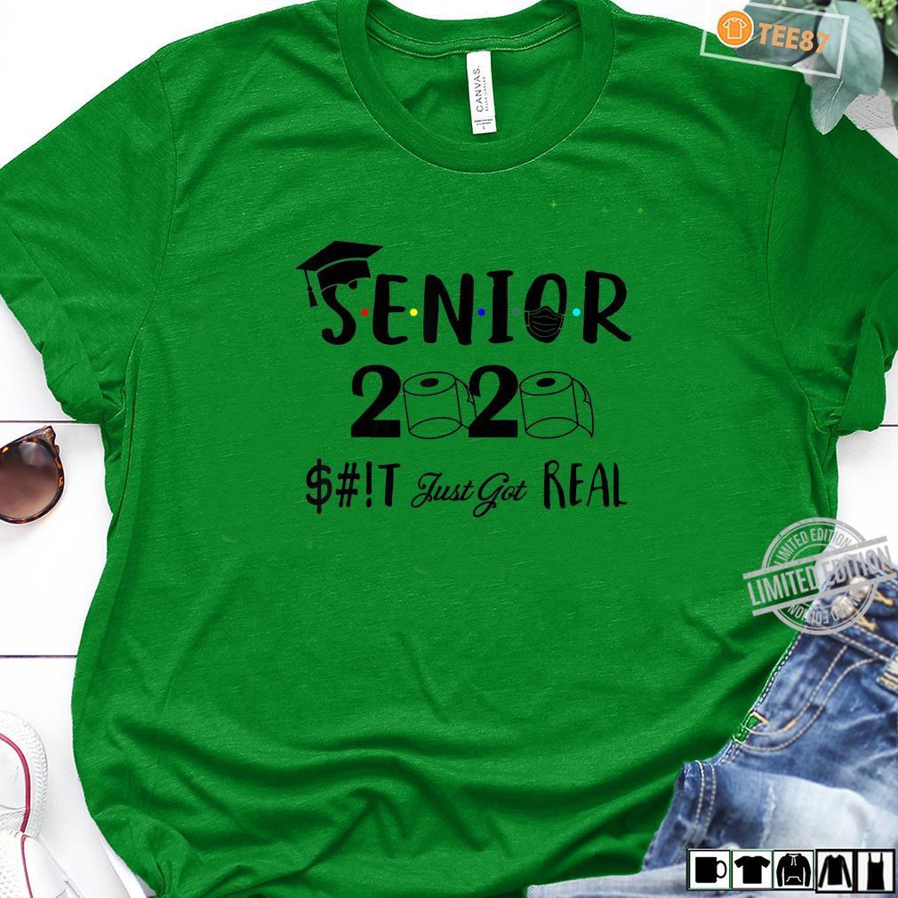 Senior Class Of 2020 Shit Just Got Real Graduation Shirt long sleeved