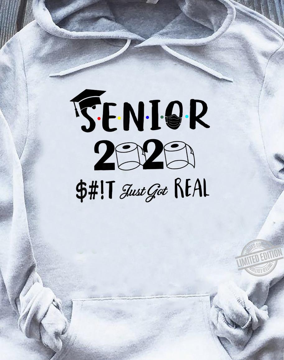 Senior Class Of 2020 Shit Just Got Real Graduation Shirt sweater