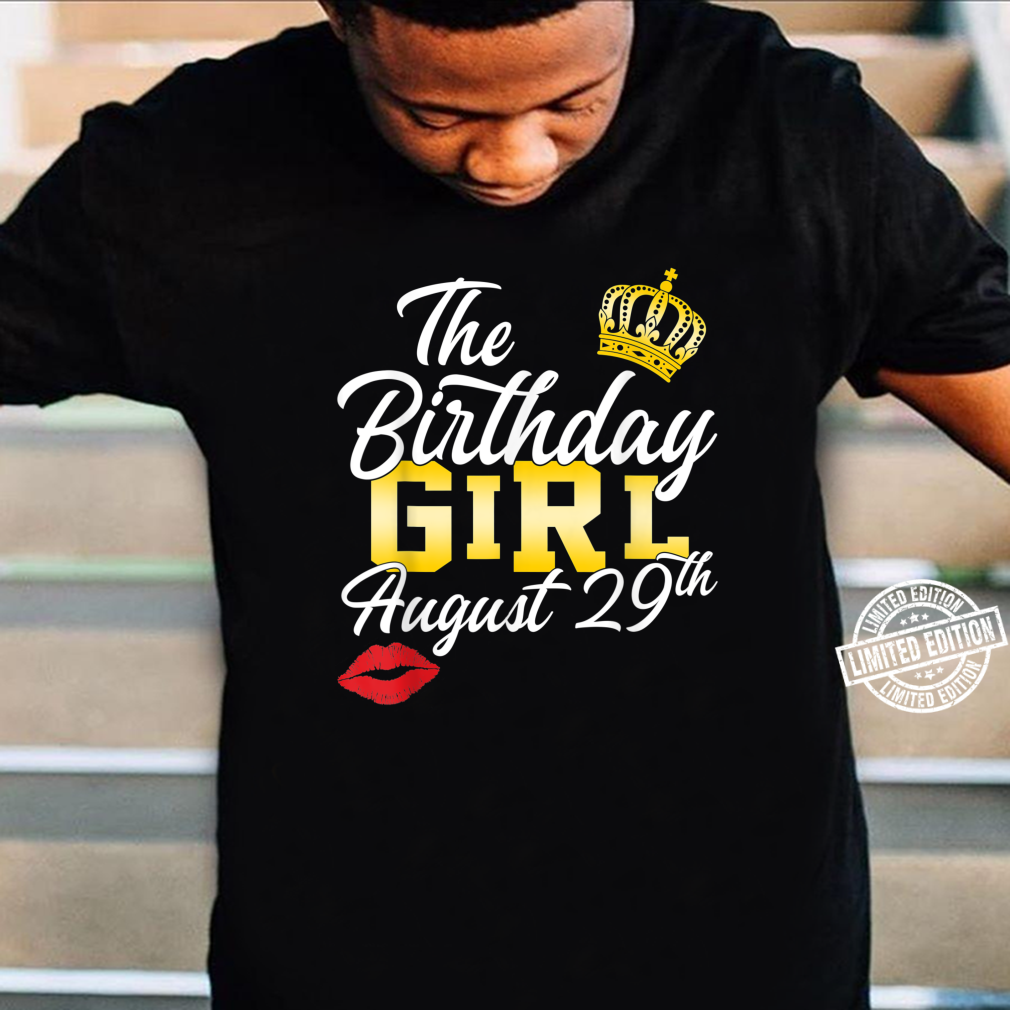 The birthday girl August 29th Personalized Shirt