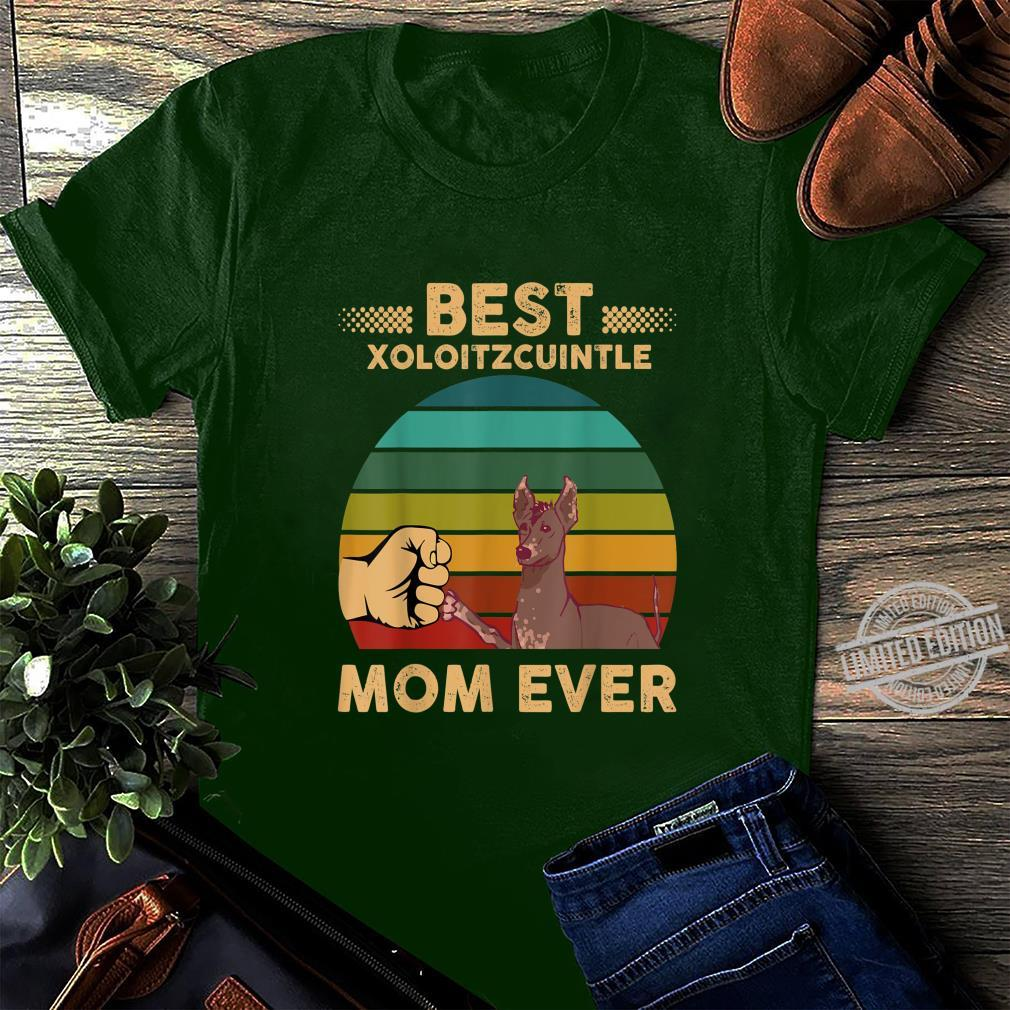 Xoloitzcuintle Shirt Best Xoloitzcuintle Mom Ever Retro Shirt long sleeved