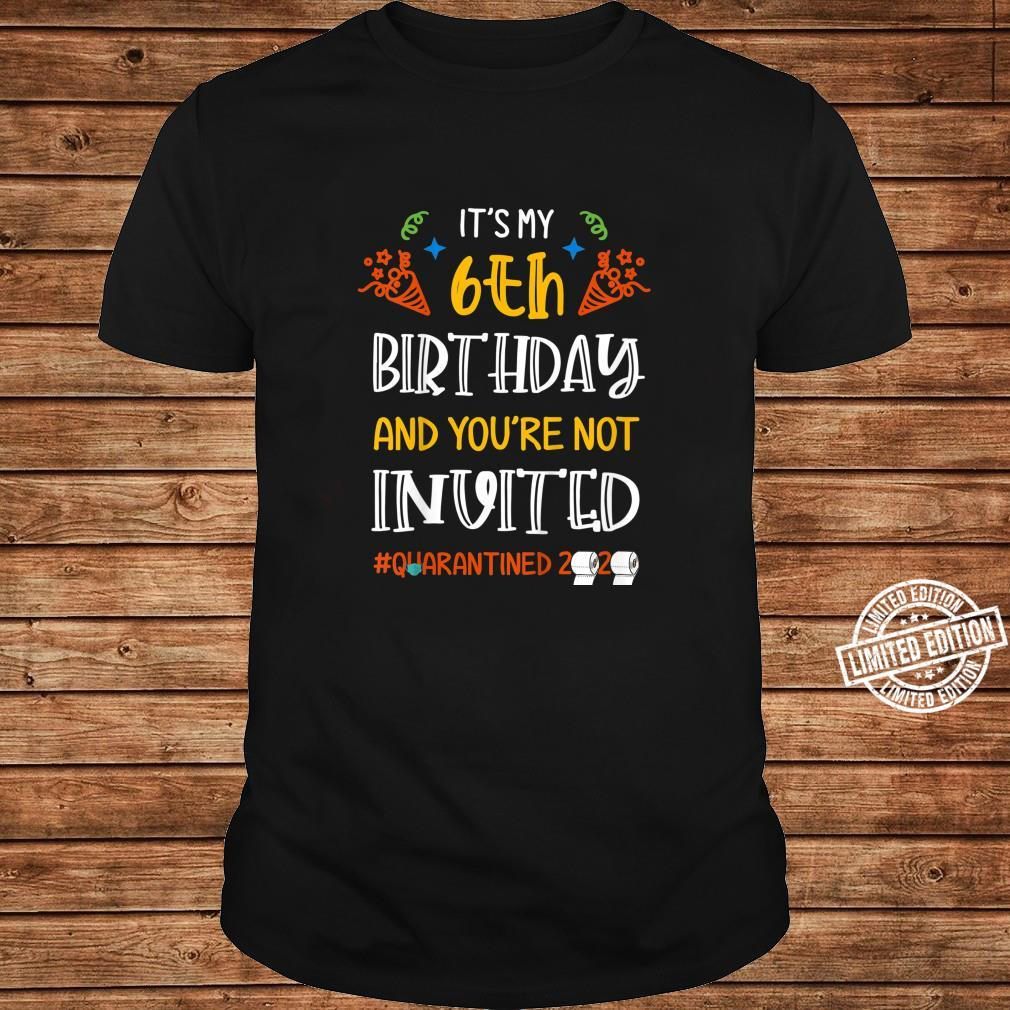 Youth It's my 6th Birthday and You're Not Invited Shirt ladies tee