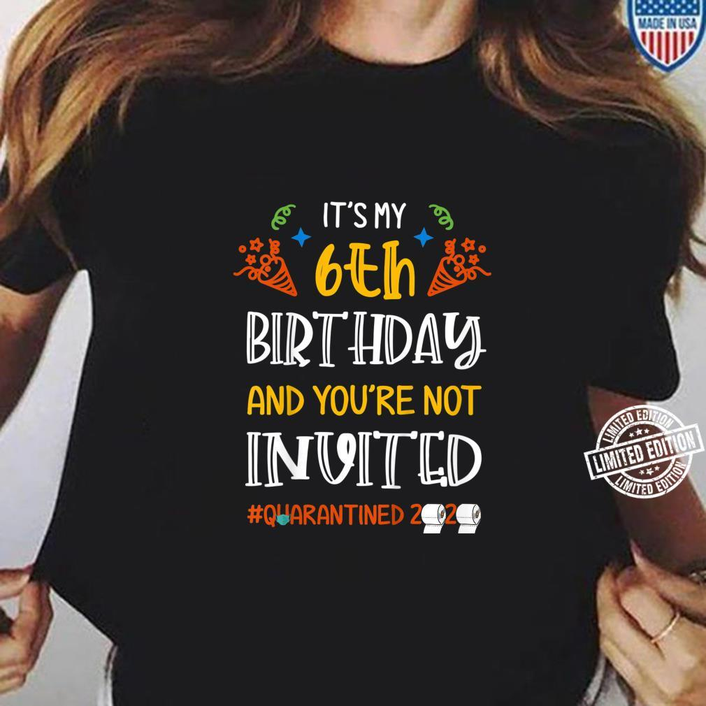 Youth It's my 6th Birthday and You're Not Invited Shirt long sleeved